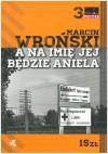 A na imię jej będzie Aniela - Marcin Wroński