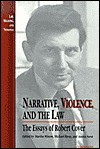 Narrative, Violence, And The Law: The Essays Of Robert Cover - Robert M. Cover, Michael Ryan