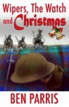Wipers, The Watch, and Christmas - Ben Parris