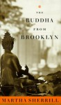The Buddha from Brooklyn - Martha Sherrill