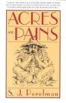 Acres and Pains - S.J. Perelman