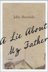 A Lie About My Father: A Memoir - John Burnside