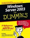 Windows Server 2003 For Dummies - Ed Tittel, James Michael Stewart