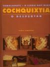 Cochquixtia - O despertar - Diniz Conefrey
