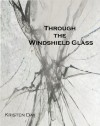 Through the Windshield Glass (Beyond) - Kristen Day
