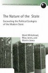 The Nature of the State: Excavating the Political Ecologies of the Modern State - Mark Whitehead, Rhys Jones, Martin Jones