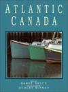 Atlantic Canada - Harry Bruce, Dudley Witney