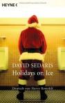 Holidays On Ice - David Sedaris, Harry Rowohlt