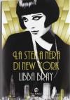 La stella nera di New York - Libba Bray