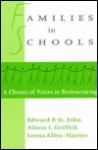 Families in Schools: A Chorus of Voices in Restructuring - Edward P. St John, Edward P. St. John