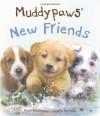 Muddypaws' New Friends - Parragon Books