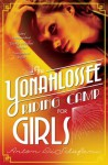 The Yonahlossee Riding Camp for Girls - Anton DiSclafani