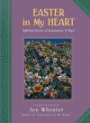 Easter in My Heart: Uplifting Stories of Redemption and Hope - Joe L. Wheeler