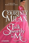 Talk Sweetly to Me - Courtney Milan