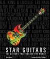 Star Guitars: 101 Guitars That Rocked the World - Voyageur Press