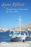 Symi 85600: Notes from a Greek Island - James Collins