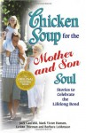 Chicken Soup for the Mother and Son Soul: Stories to Celebrate the Lifelong Bond (Chicken Soup for the Soul) - Jack Canfield, Mark Victor Hansen, James W. Lewis
