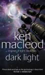 Dark Light - Ken MacLeod