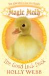 The Good Luck Duck - Holly Webb