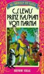 Prinz Kaspian von Narnia - Clive Staples Lewis
