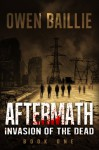 Aftermath (Invasion of the Dead, BOOK 1) - Owen Baillie