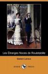 Les étranges noces de Rouletabille - Gaston Leroux