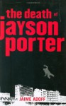 The Death of Jayson Porter - Jaime Adoff