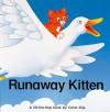 Runaway Kitten: A Lift The Flap Book (Pop Up Books) - Carla Dijs