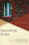 Educating Elites: Class Privilege and Educational Advantage - Adam Howard, Rubén Gaztambide-Fernández