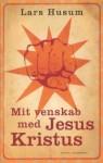 Min vänskap med Jesus Kristus - Lars Husum