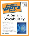 The Complete Idiot's Guide to a Smart Vocabulary - Paul McFedries