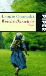 Weichselkirschen - Leonie Ossowski