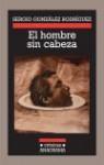 El hombre sin cabeza (Crónicas Anagrama; 82) - Sergio Gonzalez Rodriguez