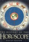 The History of the Horoscope - David Ovason