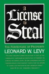 License to Steal - Leonard W. Levy