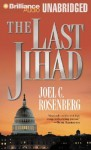 The Last Jihad (Political Thrillers Series #1) - Joel C. Rosenberg