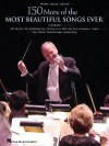 150 More of the Most Beautiful Songs Ever - Hal Leonard Publishing Company