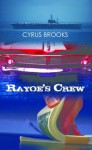 Rayoe's Crew - Cyrus Brooks