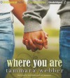 Where You Are - Tammara Webber, Kate Rudd, Todd Haberkorn