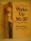 Wake Up Mr. B! - Penny Dale