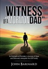 Witness of a Mormon Dad - John Barnard