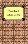 Faust, Part I - Johann Wolfgang von Goethe