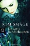 De witte handschoenen - Kim Småge, Carla Joustra