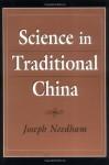 Science in Traditional China - Joseph Needham