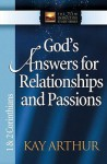 God's Answers for Relationships and Passions: 1 & 2 Corinthians - Kay Arthur