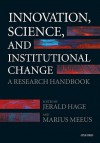 Innovation, Science, and Institutional Change: A Research Handbook - Jerald Hage, Marius Meeus