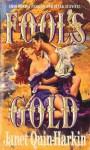 Fool's Gold - Janet Quin-Harkin