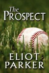 The Prospect - Eliot Parker