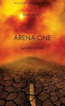 Arena One: Slaverunners (Book #1 of the Survival Trilogy) - Morgan Rice