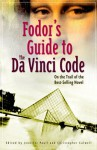 Fodor's Guide to The Da Vinci Code: On the Trail of the Bestselling Novel - Christopher Culwell, Jennifer Paull